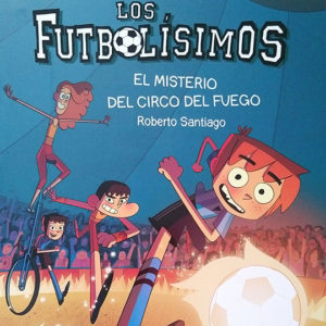 Los futbolísimos: El misterio del circo del fuego