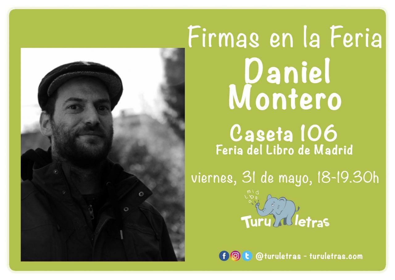 Feria del Libro de Madrid 2019: Firma de Daniel Montero